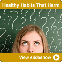 Healthy Habits That Can Backfire