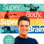 Super Body, Super Brain